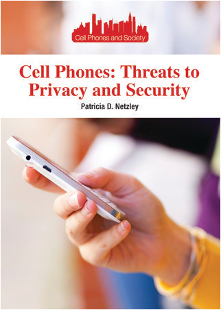 Cover: Cell Phones: Threats to Privacy and Security