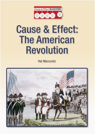 Cover: Cause & Effect: The American Revolution