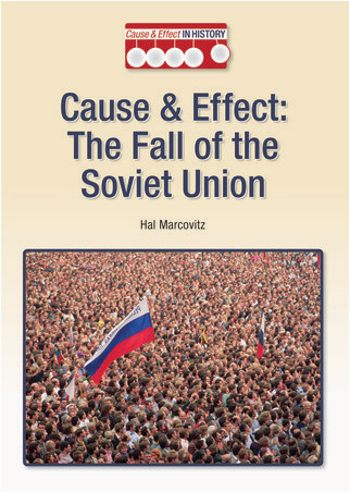 Cover: Cause & Effect: The Fall of the Soviet Union