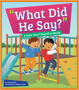 "Cover: ""What Did He Say?"": A Book about Quotation Marks"