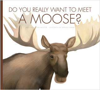 Cover: Do You Really Want to Meet a Moose?
