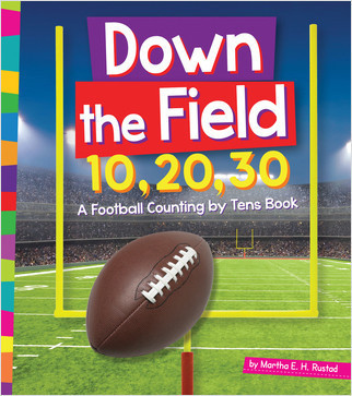 Cover: Down the Field 10, 20, 30: A Football Counting by Tens Book