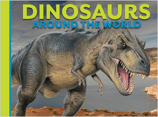 Cover: Dinosaurs Around the World