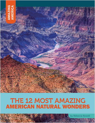 Cover: The 12 Most Amazing American Natural Wonders