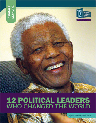 Cover: 12 Political Leaders Who Changed the World