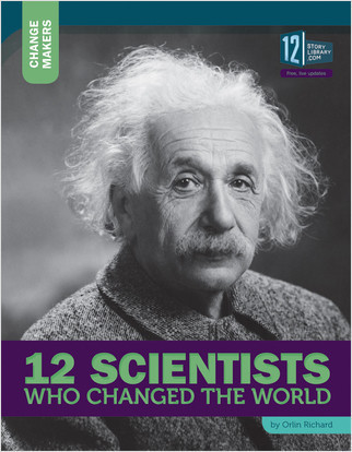 Cover: 12 Scientists Who Changed the World