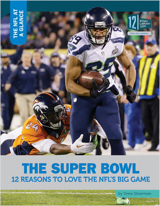 Cover: The Super Bowl: 12 Reasons to Love the NFL's Big Game