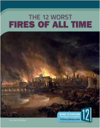 Cover: The 12 Worst Fires of All Time