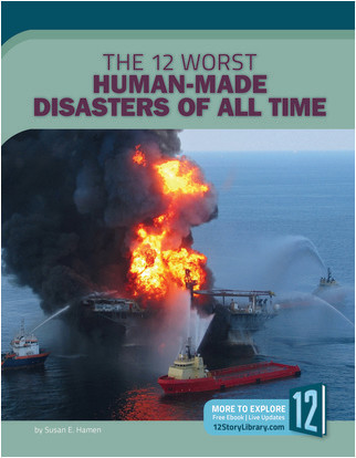 Cover: The 12 Worst Human-Made Disasters of All Time