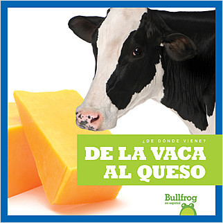Cover: De la vaca al queso (From Cow to Cheese)