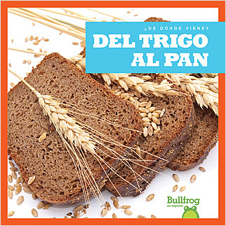 Cover: Del tríngo al pan (From Wheat to Bread)