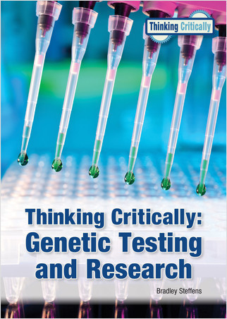 Cover: Thinking Critically: Genetic Testing and Research