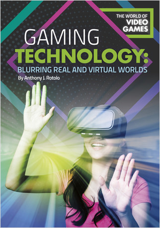 Cover: Gaming Technology: Blurring Real and Virtual Worlds