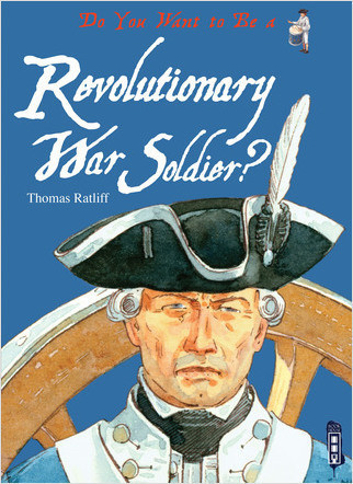 Cover: Do You Want to Be a Revolutionary War Soldier?