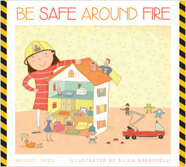 Cover: Be Safe around Fire
