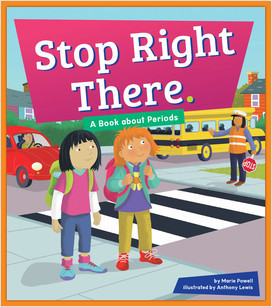 Cover: Stop Right There.: A Book about Periods