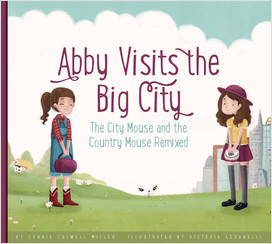 Cover: Abby Visits the Big City: The City Mouse and the Country Mouse Remixed