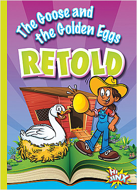 Cover: The Goose and the Golden Eggs Retold