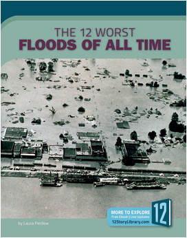 Cover: The 12 Worst Floods of All Time