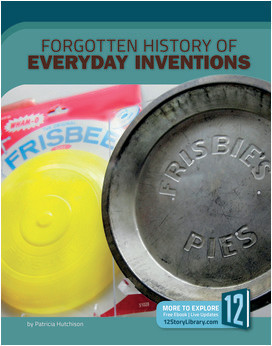 Cover: Forgotten History of Everyday Inventions