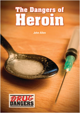 Cover: The Dangers of Heroin