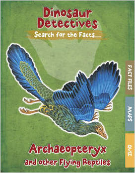 Cover: Archaeopteryx and Other Flying Reptiles