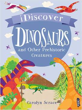Cover: I Discover: Dinosaurs and Other Prehistoric Creatures