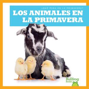Cover: Los animales en la primavera (Animals in Spring)