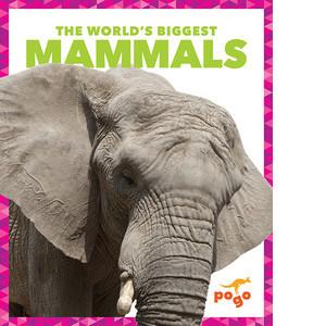 Cover: The World's Biggest Mammals