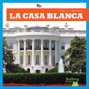 Cover: La Casa Blanca (White House)