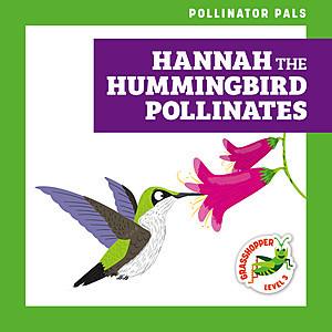 Cover: Hannah the Hummingbird Pollinates