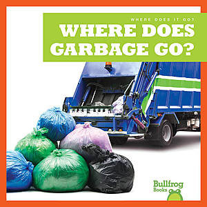 Cover: Where Does Garbage Go?