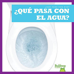 Cover: ¿Qué pasa con el agua? (Where Does Water Go?)