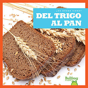Cover: Del trigo al pan (From Wheat to Bread)