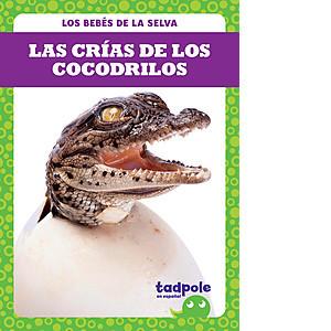 Cover: Las crías de los cocodrilos (Crocodile Hatchlings)