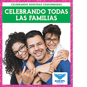 Cover: Celebrando todas las familias (Celebrating All Families)