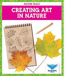 Cover: Creating Art in Nature