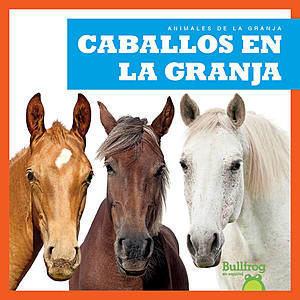 Cover: Caballos en la granja (Horses on the Farm)