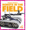 Cover: Robots in the Field