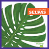 Cover: Selvas (Rain Forests)