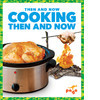 Cover: Cooking Then and Now