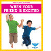 Cover: When Your Friend Is Excited