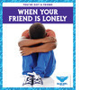 Cover: When Your Friend Is Lonely