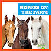 Cover: Horses on the Farm