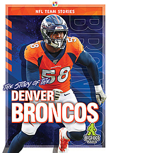 Cover: The Story of the Denver Broncos