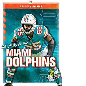 Cover: The Story of the Miami Dolphins