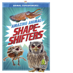 Cover: Amazing Animal Shape-Shifters