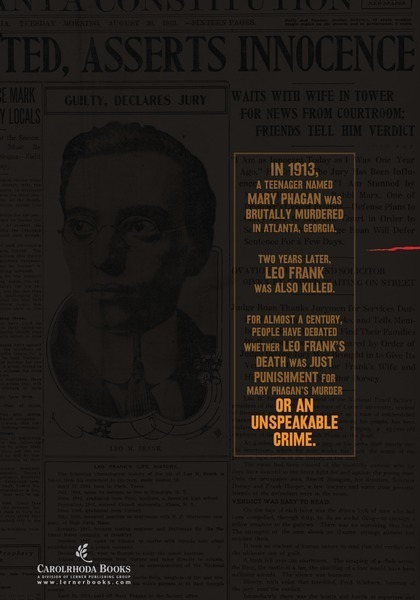 An Unspeakable Crime. The Prosecution and Persecution of Leo Frank