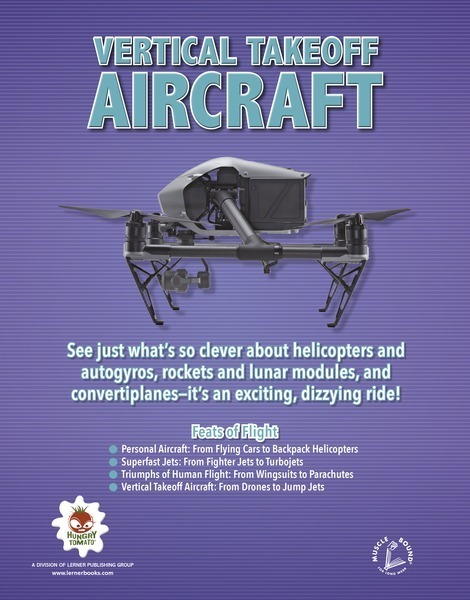 Vertical Takeoff Aircraft: From Drones to - Lerner Publishing Group