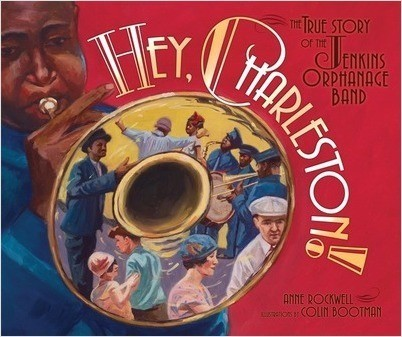 Cover: Hey, Charleston!: The True Story of the Jenkins Orphanage Band
